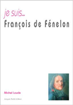 je suis... François de Fénelon