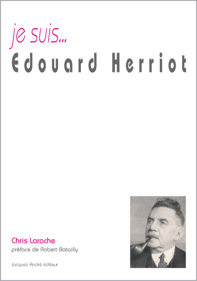 Je suis... Edouard Herriot