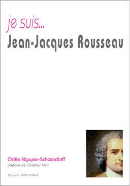 Je suis...Jean-Jacques Rousseau