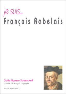 Je suis... François Rabelais