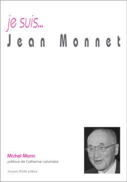 Je suis... Jean-Monnet