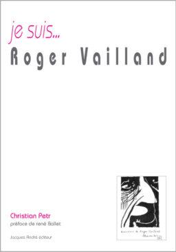 Je suis ... Roger Vailland