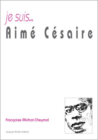 je suis...Aimé Césaire