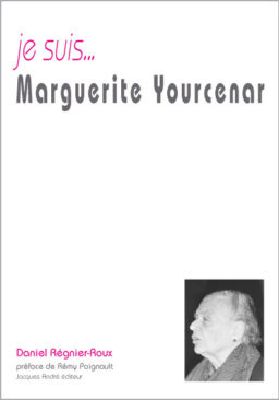 je suis...Marguerite Yourcenar