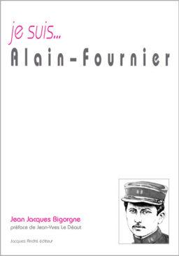 je suis...Alain-Fournier