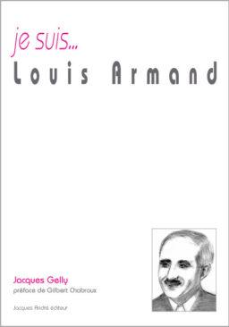 je suis...Louis Armand