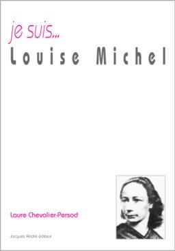 Je suis...Louise Michel