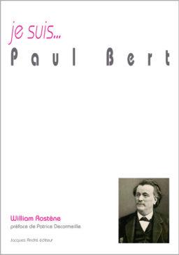 je suis...Paul Bert