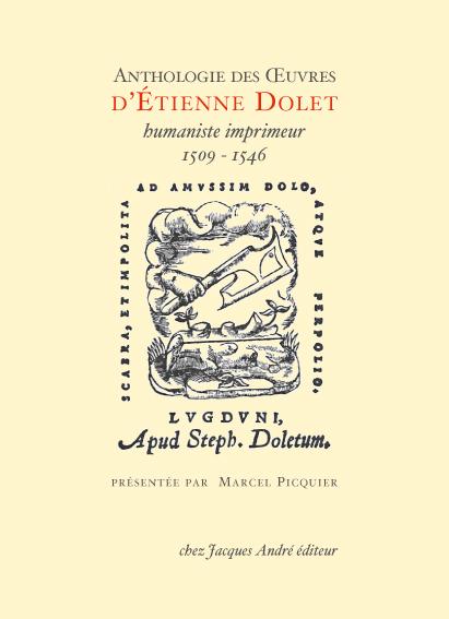Anthologie des oeuvres d'Etienne Dolet présentée par Marcel Picquier