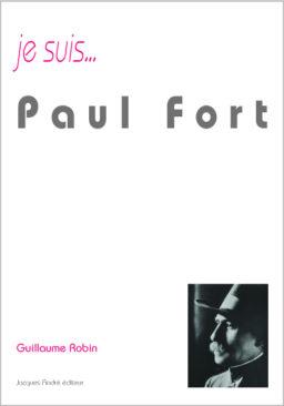 je suis...Paul Fort