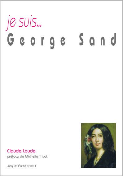 je suis...George Sand