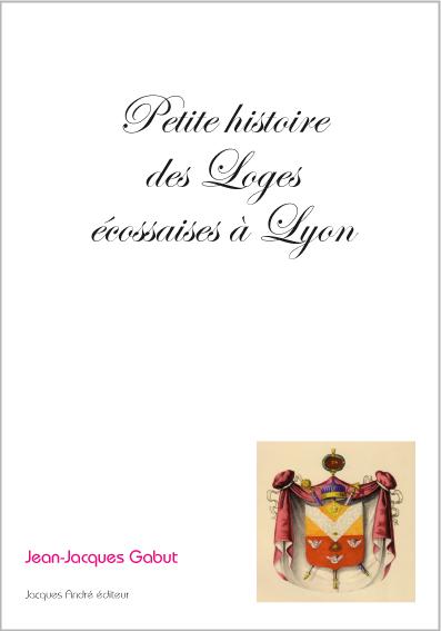 Petite Histoire des Loges écossaises à Lyon
