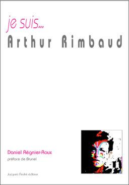 je suis...Arthur Rimbaud