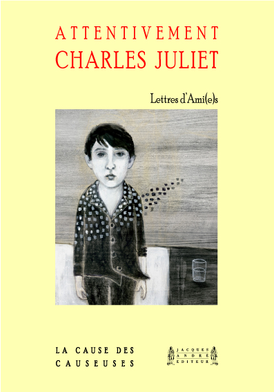 Attentivement, Charles Juliet