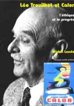 Léo Trouilhet & Calor, l'éthique et le progrès